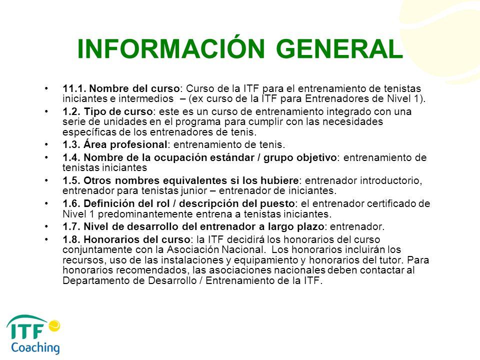 FORMATO GENERAL DEL CURSO Duración: 11 días de curso.
