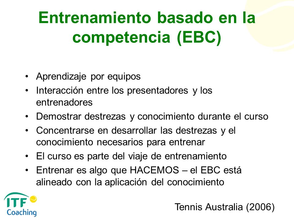 Entrenamiento basado en la competencia (EBC) Aprendizaje por equipos Interacción entre los presentadores y los entrenadores Demostrar destrezas y cono