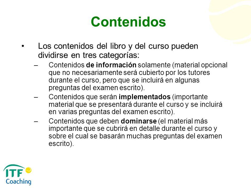Contenidos Los contenidos del libro y del curso pueden dividirse en tres categorías: –Contenidos de información solamente (material opcional que no ne