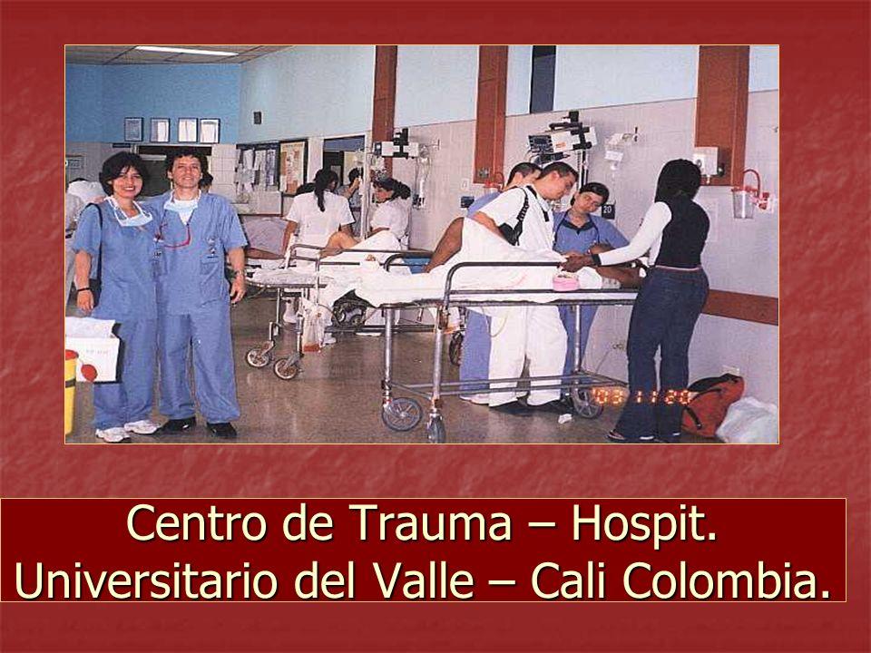 Centro de Trauma – Hospit. Universitario del Valle – Cali Colombia.