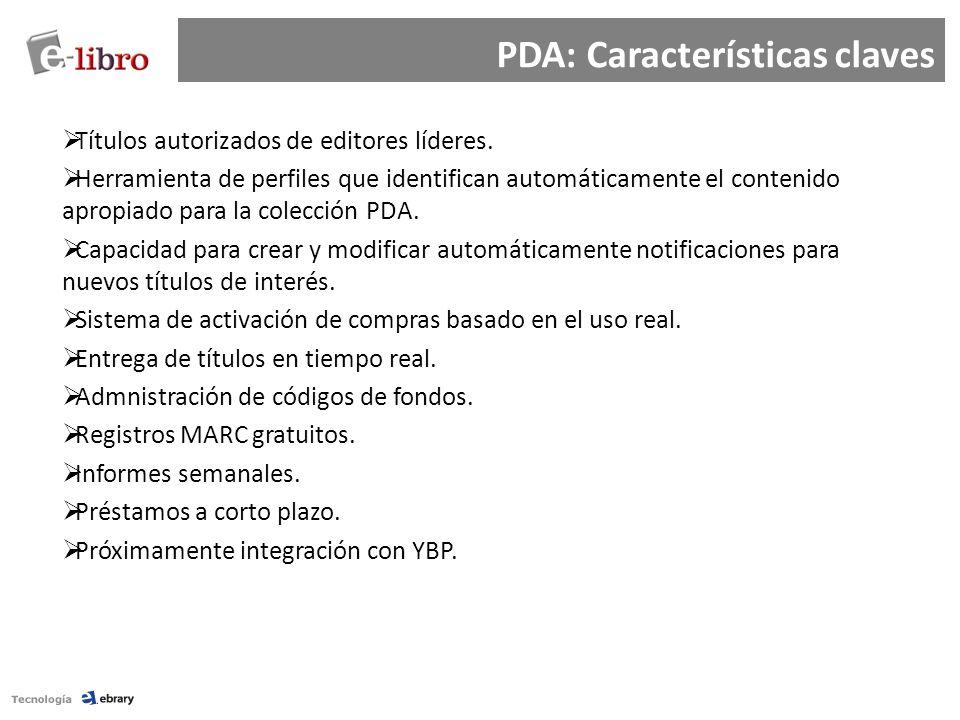 PDA: Características claves Títulos autorizados de editores líderes. Herramienta de perfiles que identifican automáticamente el contenido apropiado pa