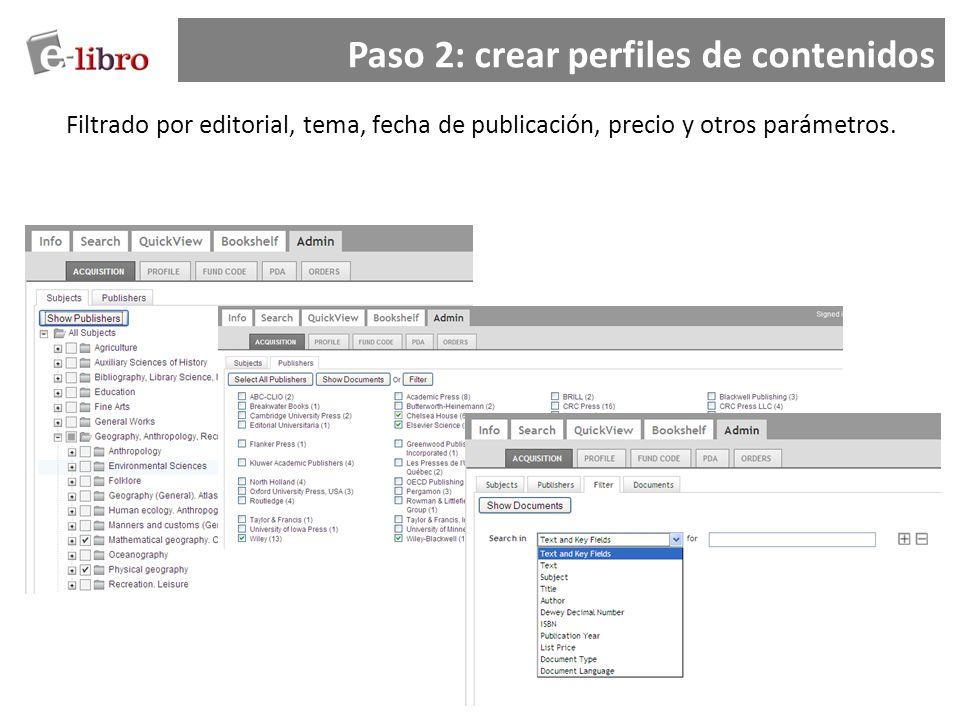 Filtrado por editorial, tema, fecha de publicación, precio y otros parámetros. Paso 2: crear perfiles de contenidos