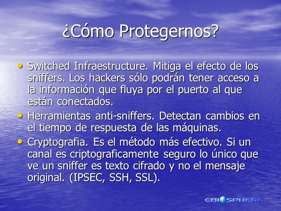¿Cómo Protegernos.Switched Infraestructure. Mitiga el efecto de los sniffers.