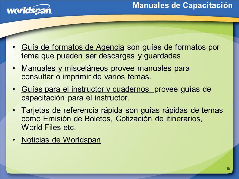 19 Guía de formatos de Agencia son guías de formatos por tema que pueden ser descargas y guardadas Manuales y misceláneos provee manuales para consult