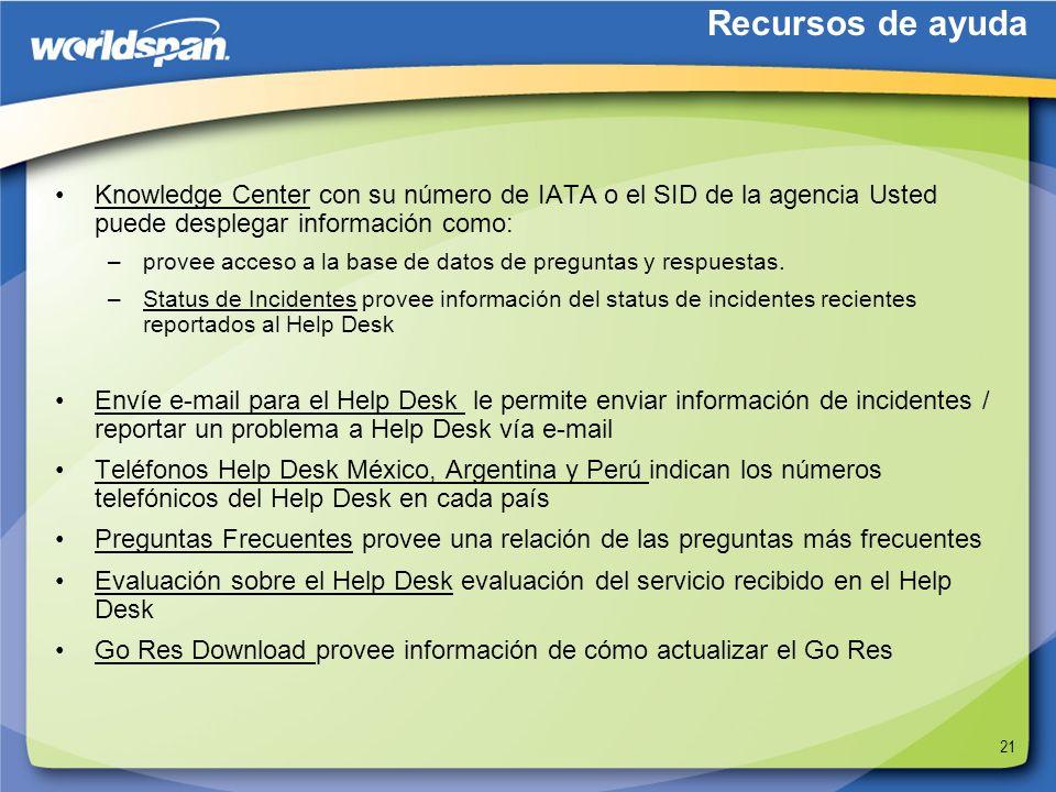 21 Knowledge Center con su número de IATA o el SID de la agencia Usted puede desplegar información como: –provee acceso a la base de datos de pregunta