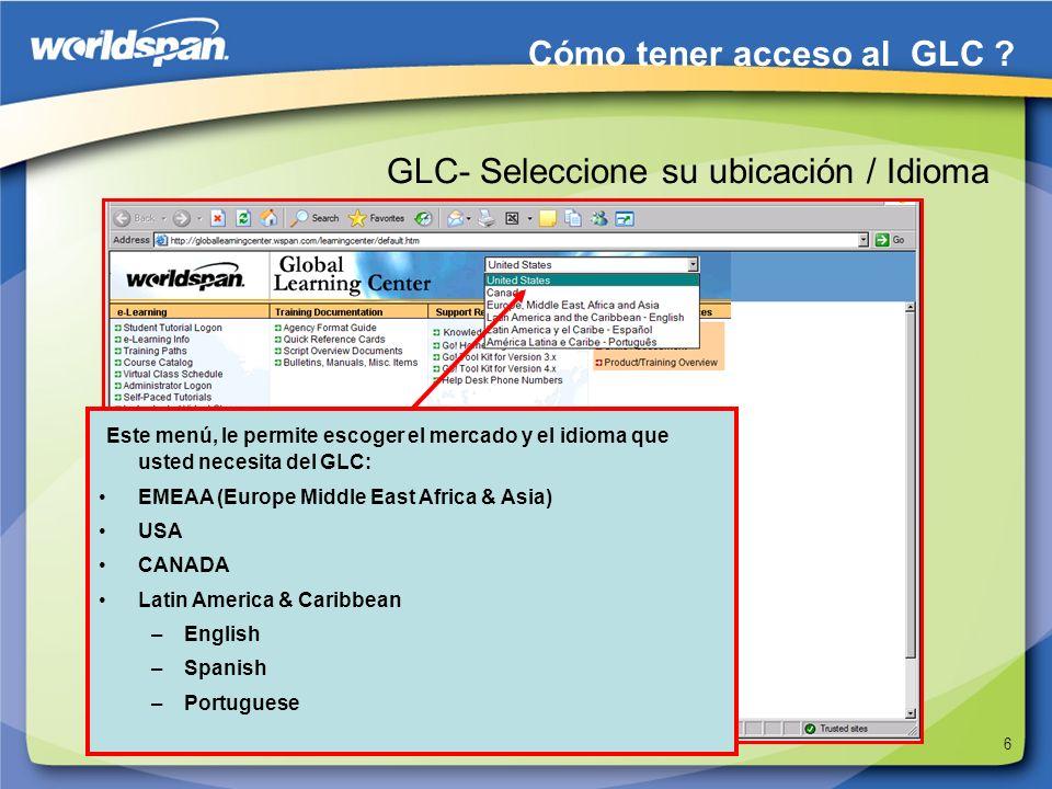 6 GLC- Seleccione su ubicación / Idioma Este menú, le permite escoger el mercado y el idioma que usted necesita del GLC: EMEAA (Europe Middle East Afr