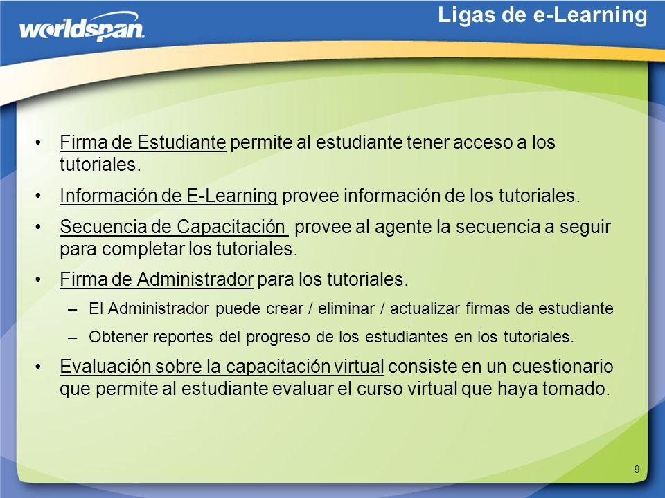 9 Firma de Estudiante permite al estudiante tener acceso a los tutoriales. Información de E-Learning provee información de los tutoriales. Secuencia d