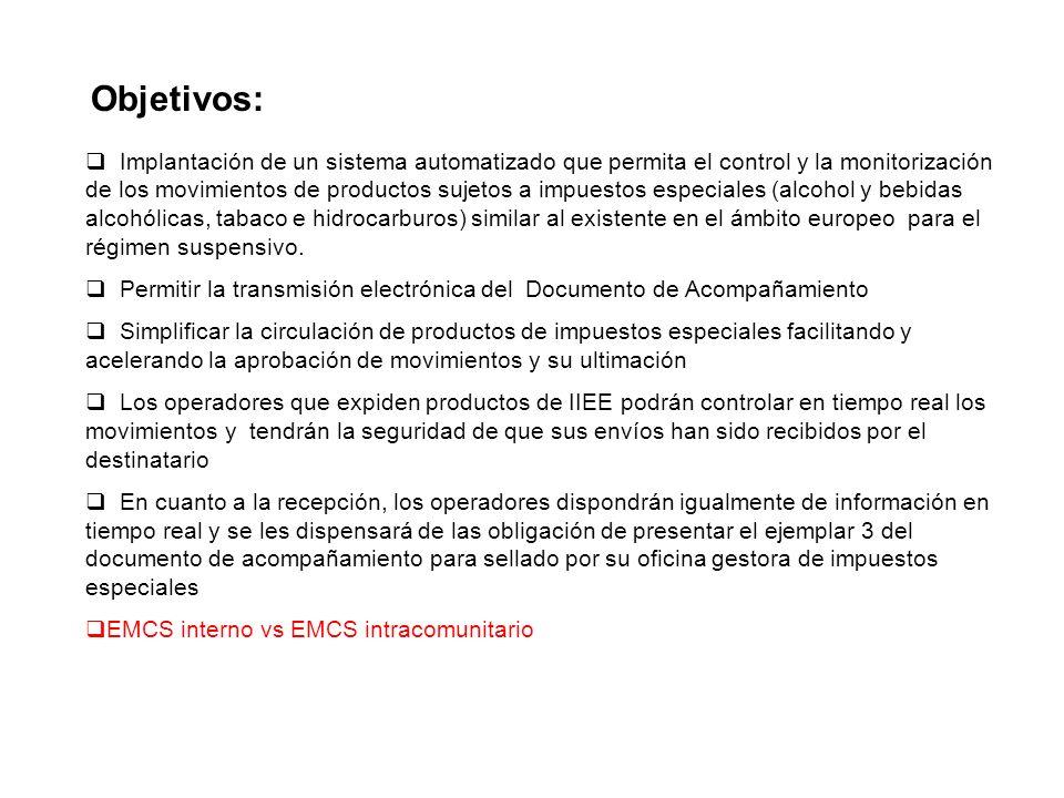 Objetivos: Implantación de un sistema automatizado que permita el control y la monitorización de los movimientos de productos sujetos a impuestos espe