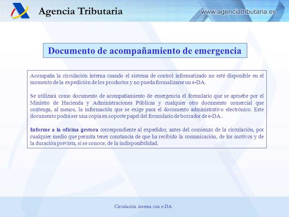 Documento de acompañamiento de emergencia Acompaña la circulación interna cuando el sistema de control informatizado no esté disponible en el momento