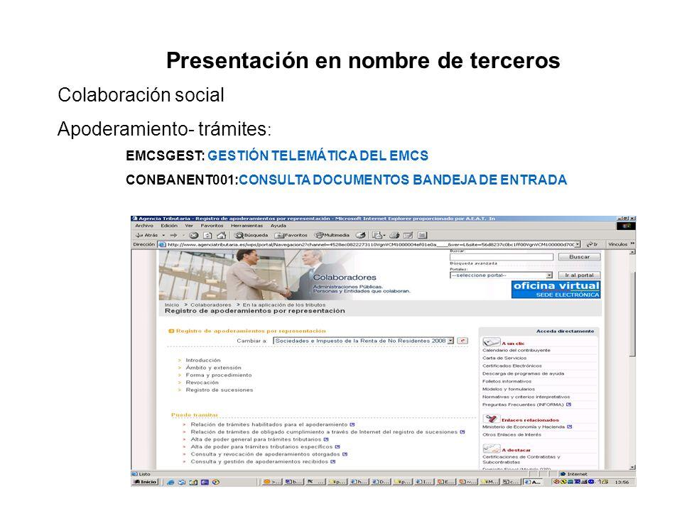 Presentación en nombre de terceros Colaboración social Apoderamiento- trámites : EMCSGEST: GESTIÓN TELEMÁTICA DEL EMCS CONBANENT001:CONSULTA DOCUMENTO