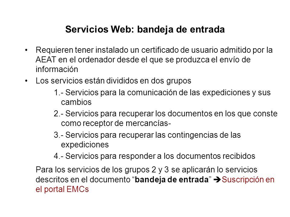Servicios Web: bandeja de entrada Requieren tener instalado un certificado de usuario admitido por la AEAT en el ordenador desde el que se produzca el