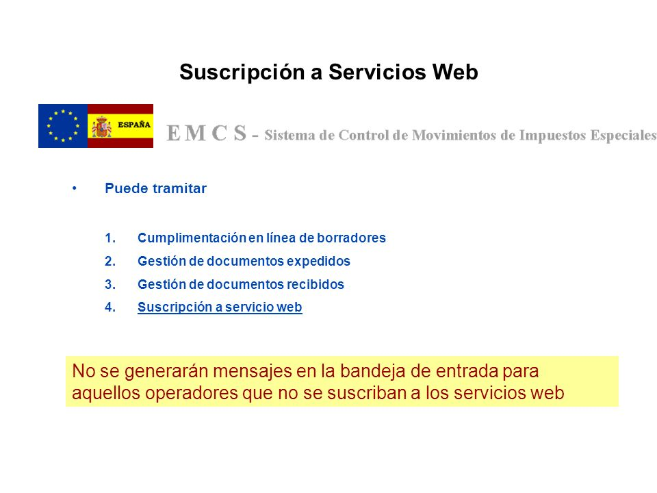 Suscripción a Servicios Web Puede tramitar 1.Cumplimentación en línea de borradores 2.Gestión de documentos expedidos 3.Gestión de documentos recibido