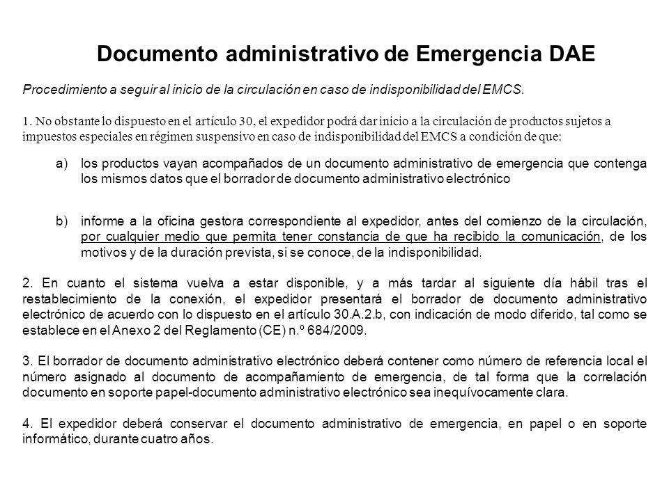 Documento administrativo de Emergencia DAE Procedimiento a seguir al inicio de la circulación en caso de indisponibilidad del EMCS. 1. No obstante lo