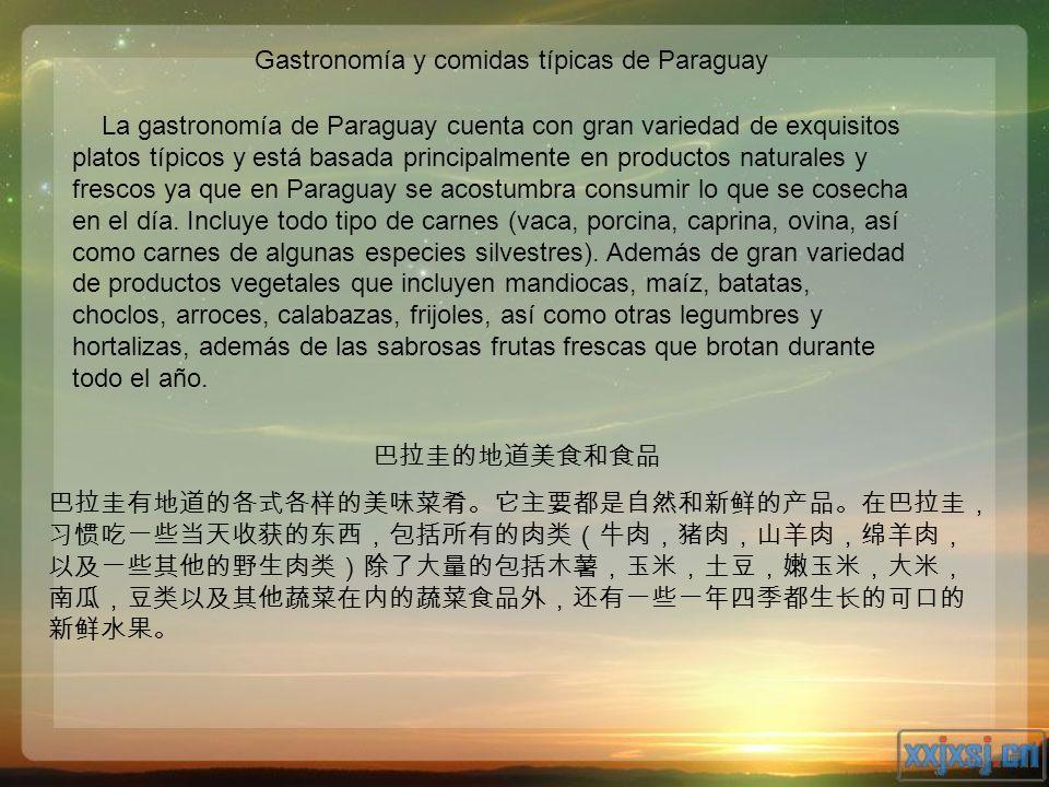 La gastronomía de Paraguay cuenta con gran variedad de exquisitos platos típicos y está basada principalmente en productos naturales y frescos ya que