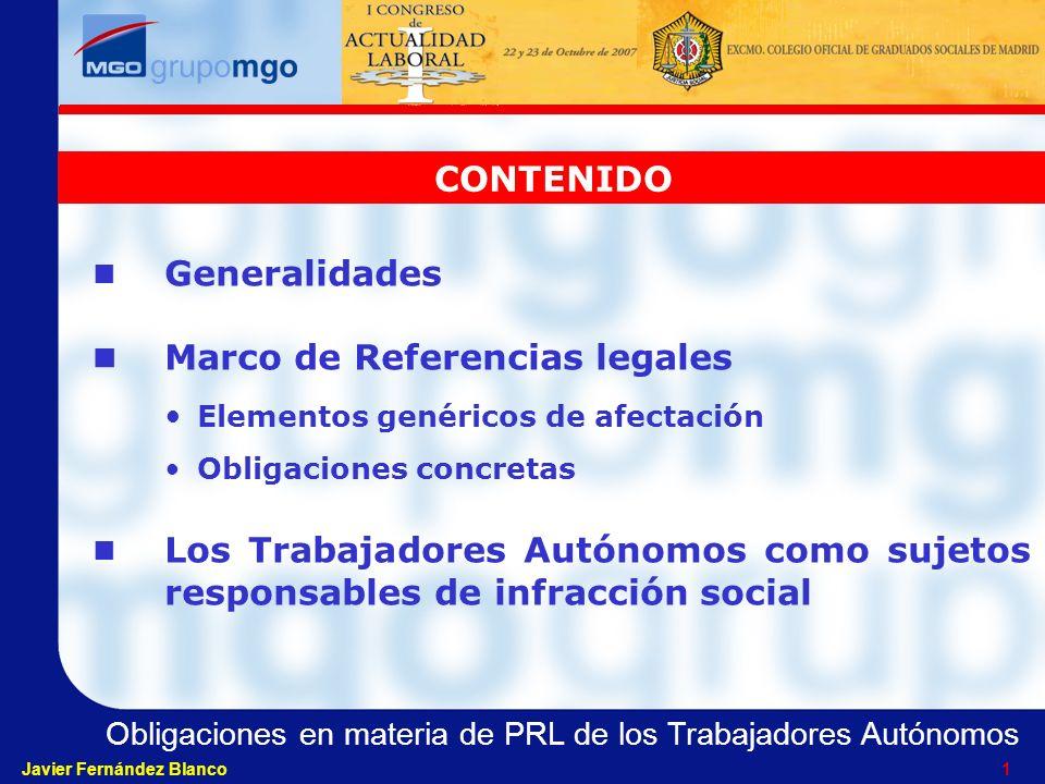 Obligaciones en materia de PRL de los Trabajadores Autónomos Javier Fernández Blanco 11 OBLIGACIONES CONCRETAS (III) R.D.