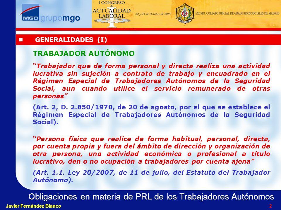 Obligaciones en materia de PRL de los Trabajadores Autónomos Javier Fernández Blanco 12 OBLIGACIONES CONCRETAS (IV) R.D.