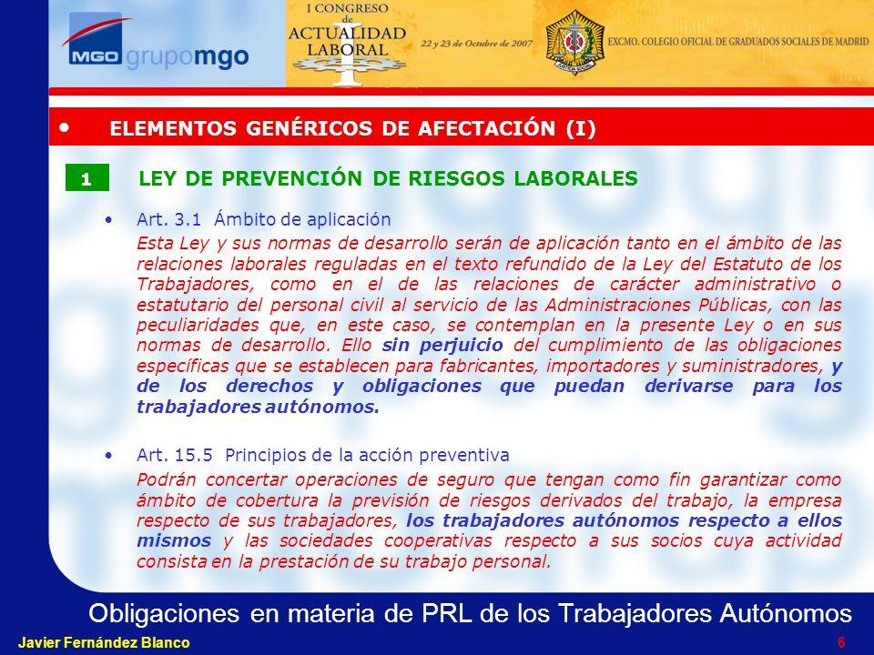 Obligaciones en materia de PRL de los Trabajadores Autónomos Javier Fernández Blanco 6 Art.