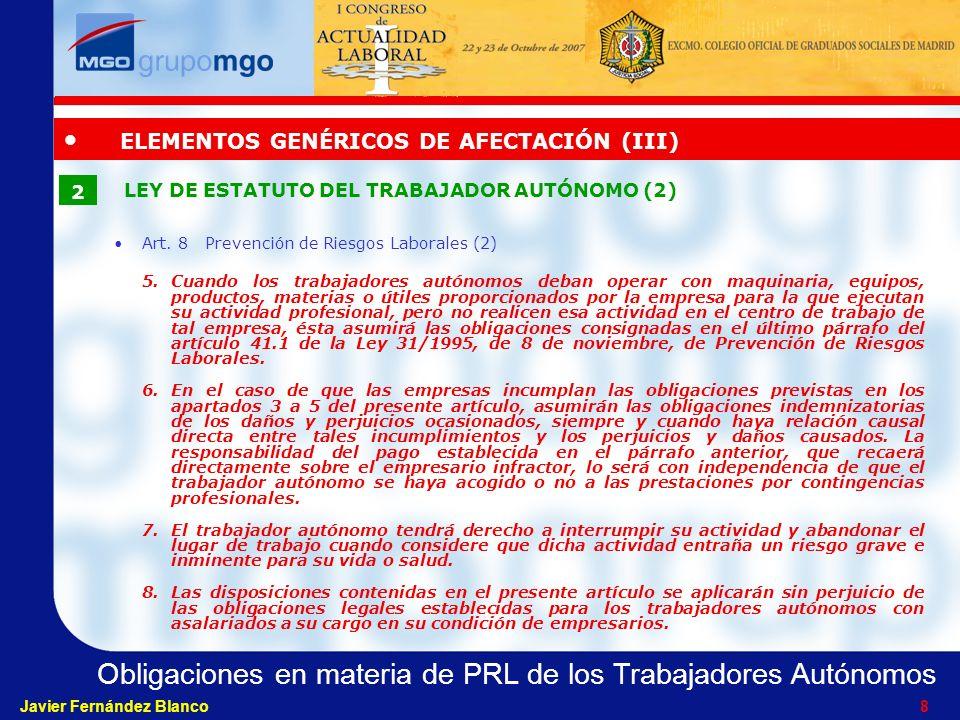 Obligaciones en materia de PRL de los Trabajadores Autónomos Javier Fernández Blanco 18 OBLIGACIONES CONCRETAS (X) R.D.