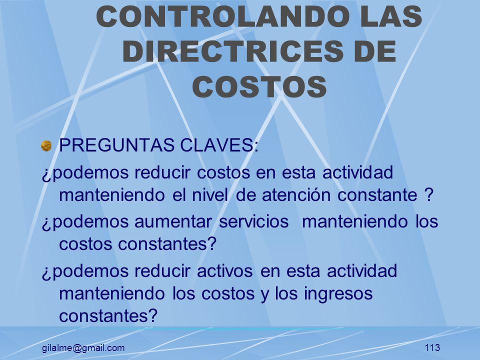 gilalme@gmail.com112 OBTENCION DE LA VENTAJA EN COSTOS Controlando las directrices de costos. Reconfigurando la cadena de valores. Eliminando activida