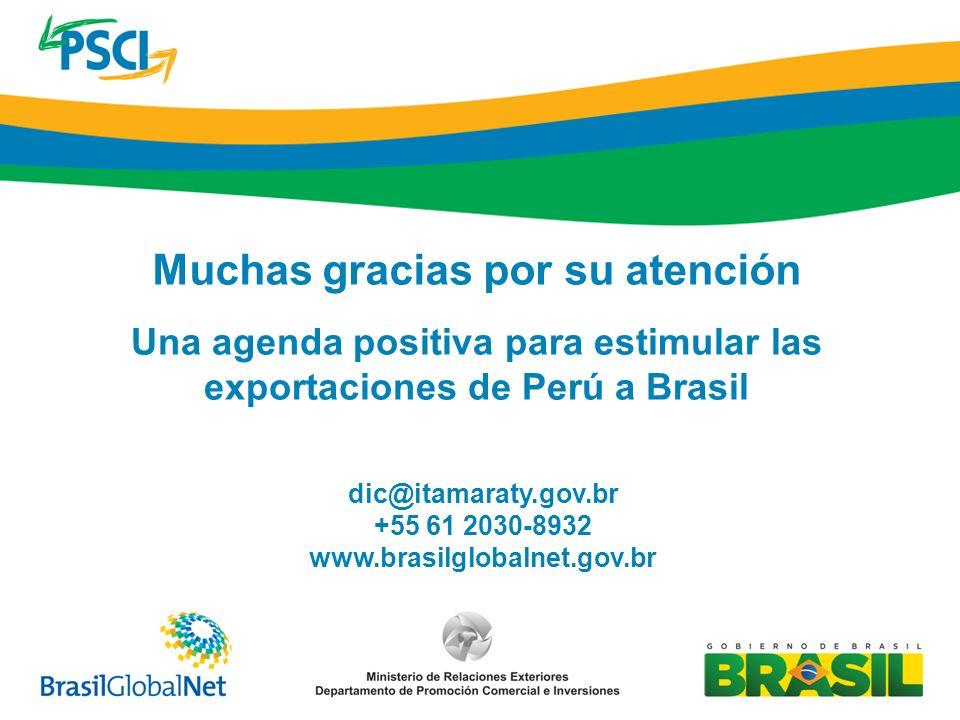 dic@itamaraty.gov.br +55 61 2030-8932 www.brasilglobalnet.gov.br Muchas gracias por su atención Una agenda positiva para estimular las exportaciones d