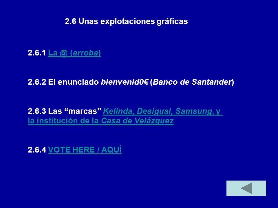 2.6.1 La @ (arroba)La @ (arroba) 2.6.2 El enunciado bienvenid0 (Banco de Santander) 2.6.3 Las marcas Kelinda, Desigual, Samsung, yKelinda, Desigual, S