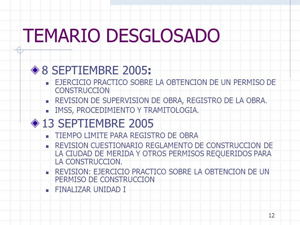 11 TEMARIO DESGLOSADO 1 SEPTIEMBRE 2005: NORMAS, ESPECIFICACIONES, PLANOS Y REGLAMENTOS. 6 SEPTIEMBRE 2005 REGLAMENTO DE CONSTRUCCION DE LA CIUDAD DE