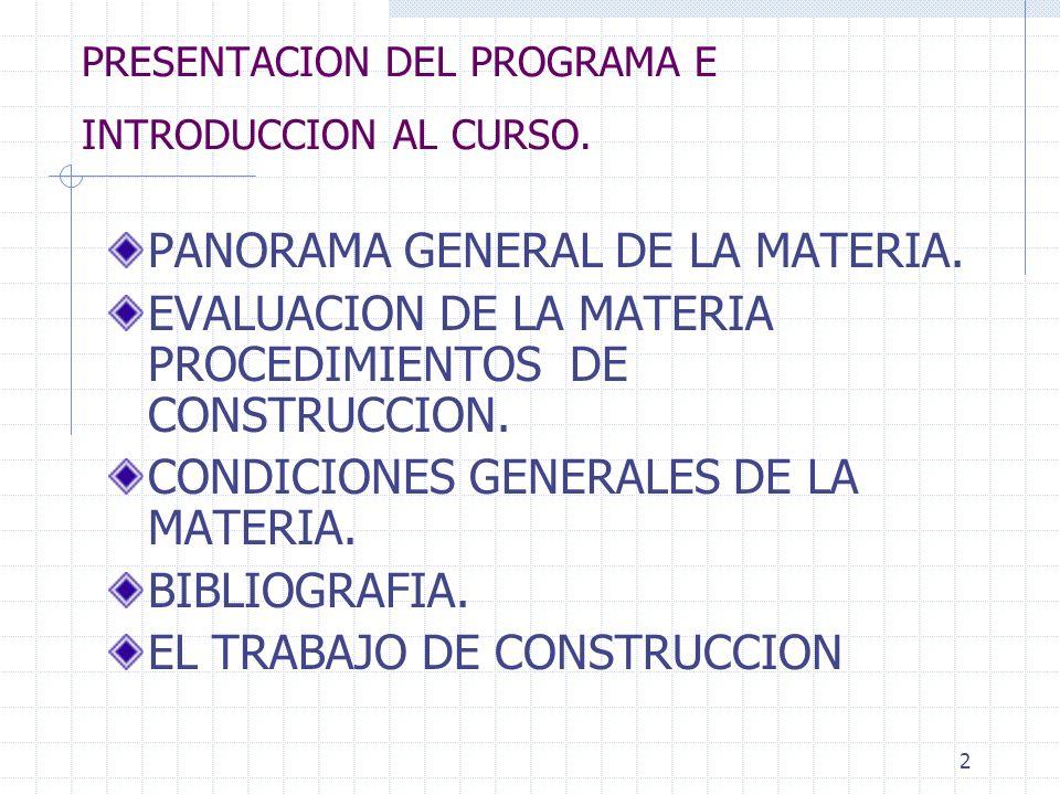 1 PROCEDIMIENTOS DE CONSTRUCCION CURSO: ENE MAY 2006 TEMARIO Y CONDICIONES GENERALES