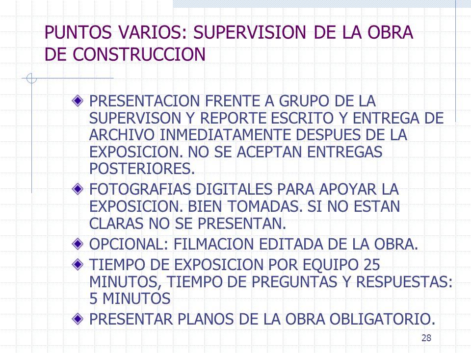 27 REQUISITOS A CUBRIR EN LA SUPERVISION DE LA OBRA DE CONSTRUCCION SUPERVISION DE OBRA POR PARTE DE LA CONSTRUCTORA INSTALACIONES DE LA SUPERVISION D