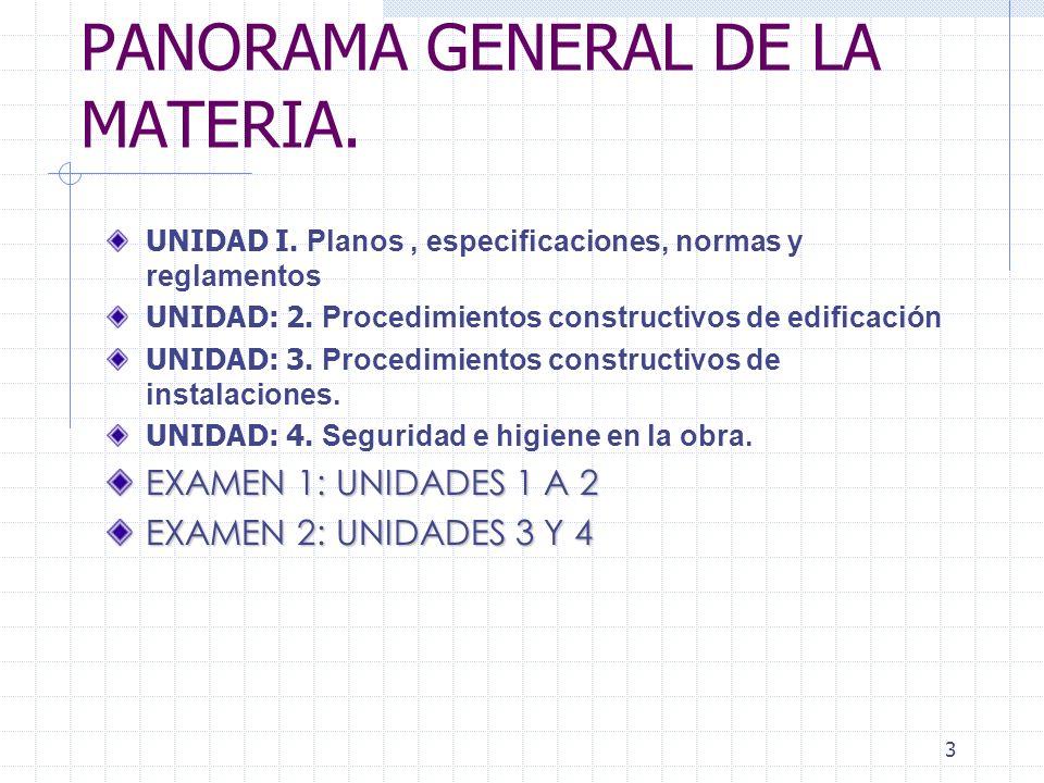 2 PRESENTACION DEL PROGRAMA E INTRODUCCION AL CURSO. PANORAMA GENERAL DE LA MATERIA. EVALUACION DE LA MATERIA PROCEDIMIENTOS DE CONSTRUCCION. CONDICIO