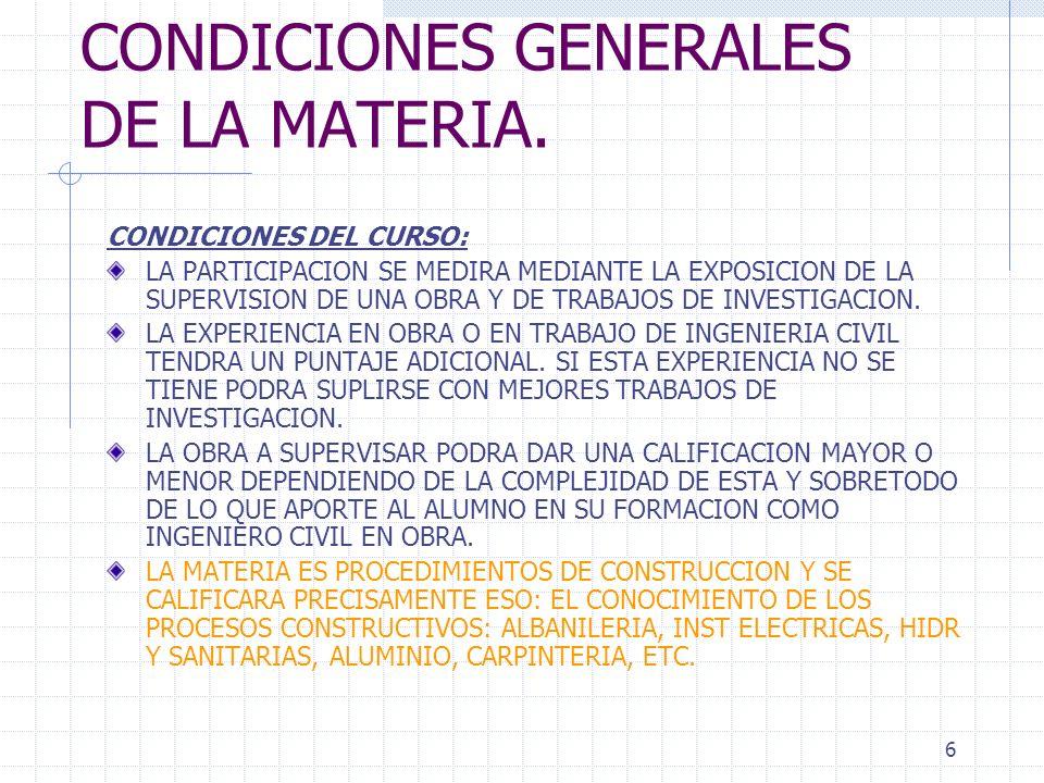 5 CONDICIONES GENERALES DE LA MATERIA. CONDICIONES DEL CURSO: SE REQUIERE ASISTENCIA COMPLETA AL CURSO. 2 RETARDOS EQUIVALEN A UNA FALTA. DESPUES DEL