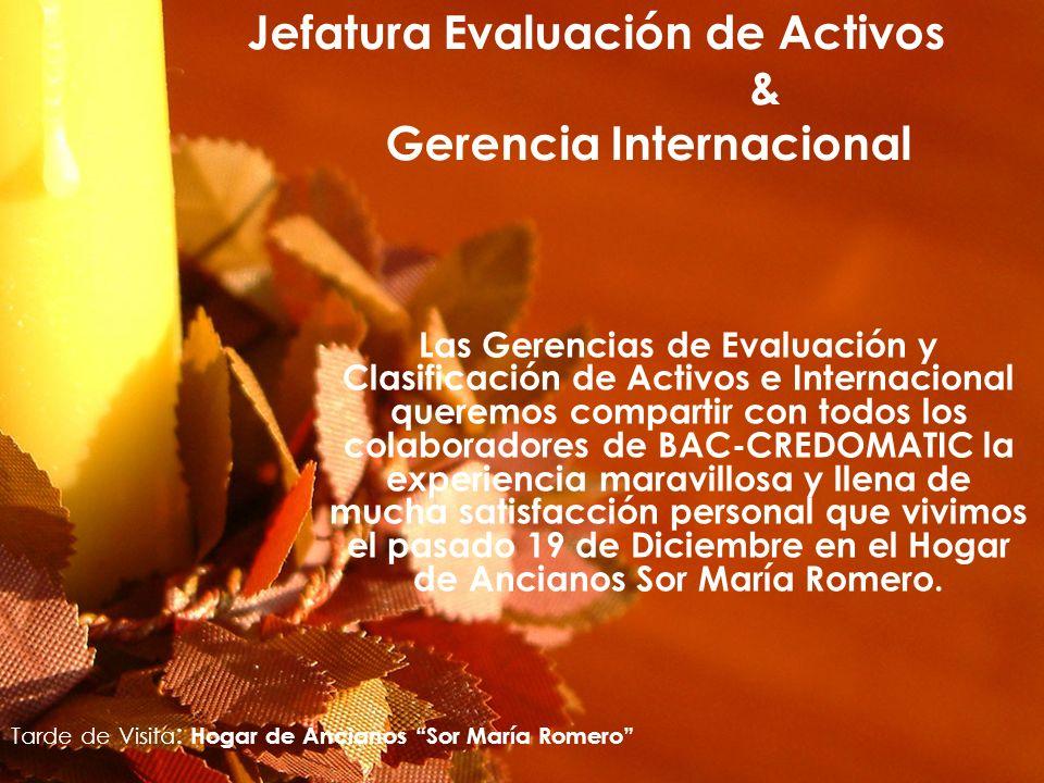 Jefatura Evaluación de Activos & Gerencia Internacional Las Gerencias de Evaluación y Clasificación de Activos e Internacional queremos compartir con