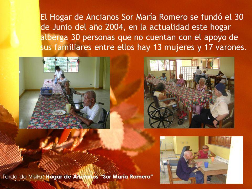 El Hogar de Ancianos Sor María Romero se fundó el 30 de Junio del año 2004, en la actualidad este hogar alberga 30 personas que no cuentan con el apoy