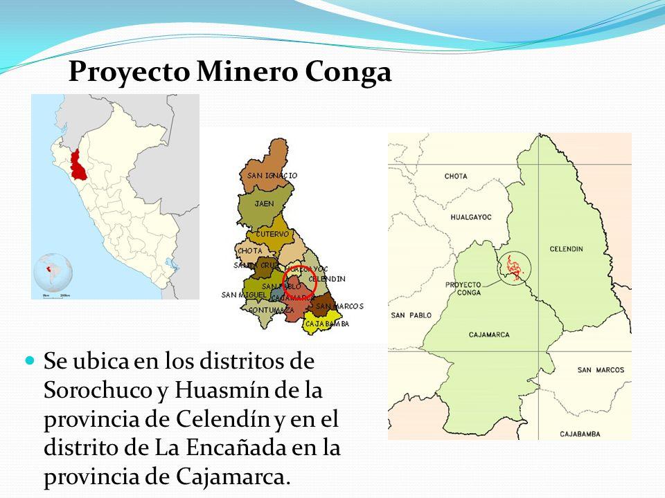 Se ubica en los distritos de Sorochuco y Huasmín de la provincia de Celendín y en el distrito de La Encañada en la provincia de Cajamarca. Proyecto Mi