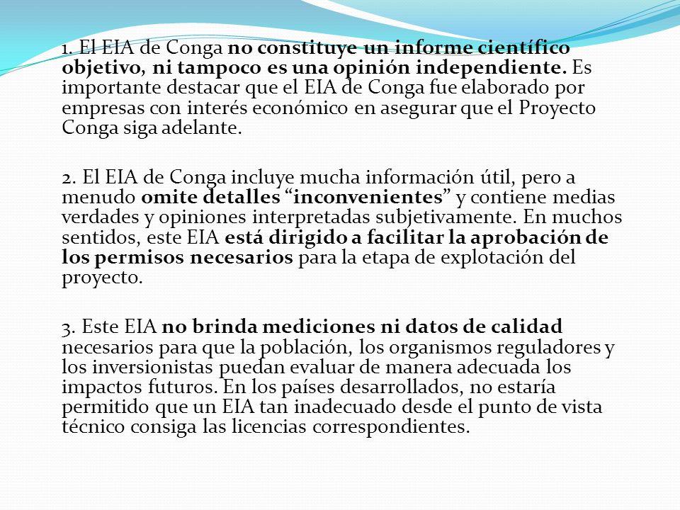 1. El EIA de Conga no constituye un informe científico objetivo, ni tampoco es una opinión independiente. Es importante destacar que el EIA de Conga f