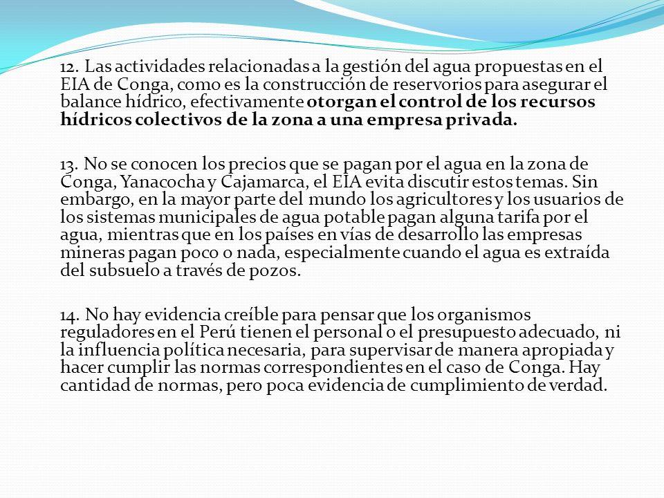 12. Las actividades relacionadas a la gestión del agua propuestas en el EIA de Conga, como es la construcción de reservorios para asegurar el balance