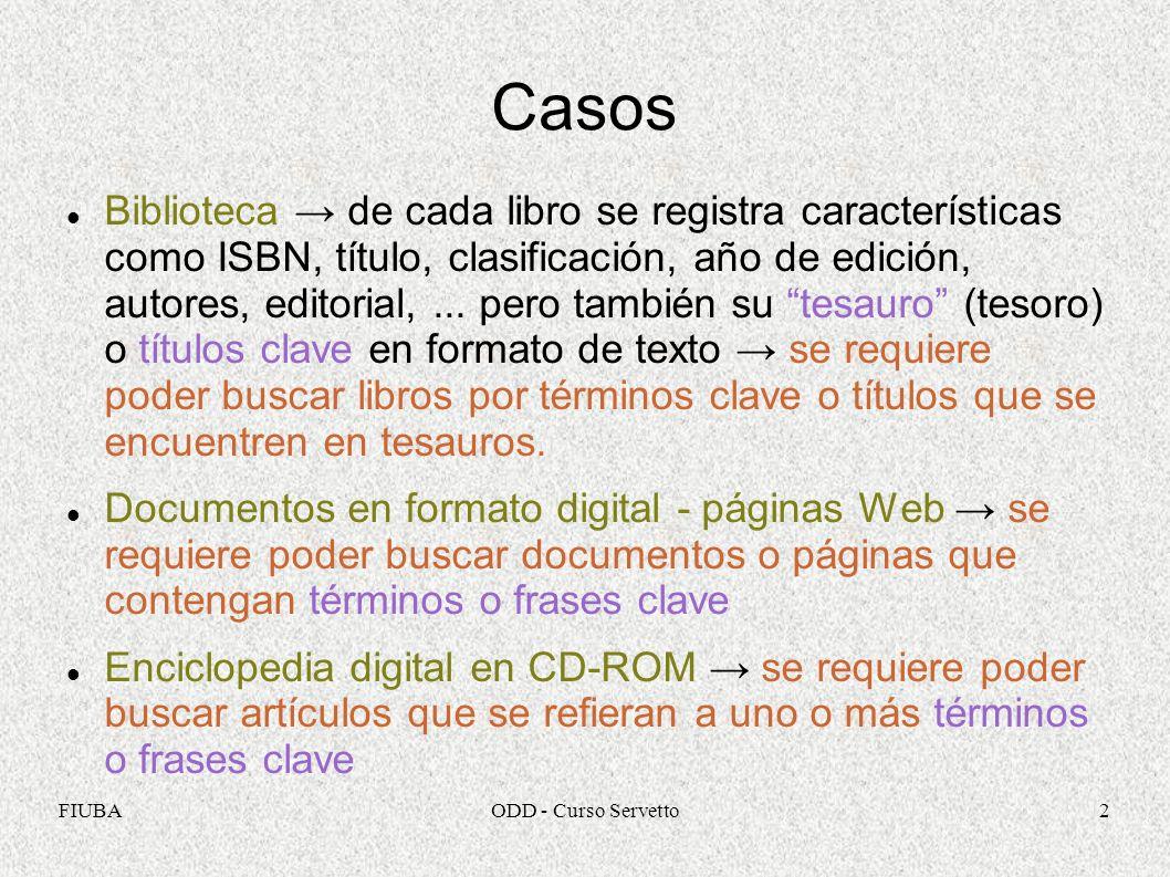 FIUBAODD - Curso Servetto2 Casos Biblioteca de cada libro se registra características como ISBN, título, clasificación, año de edición, autores, edito