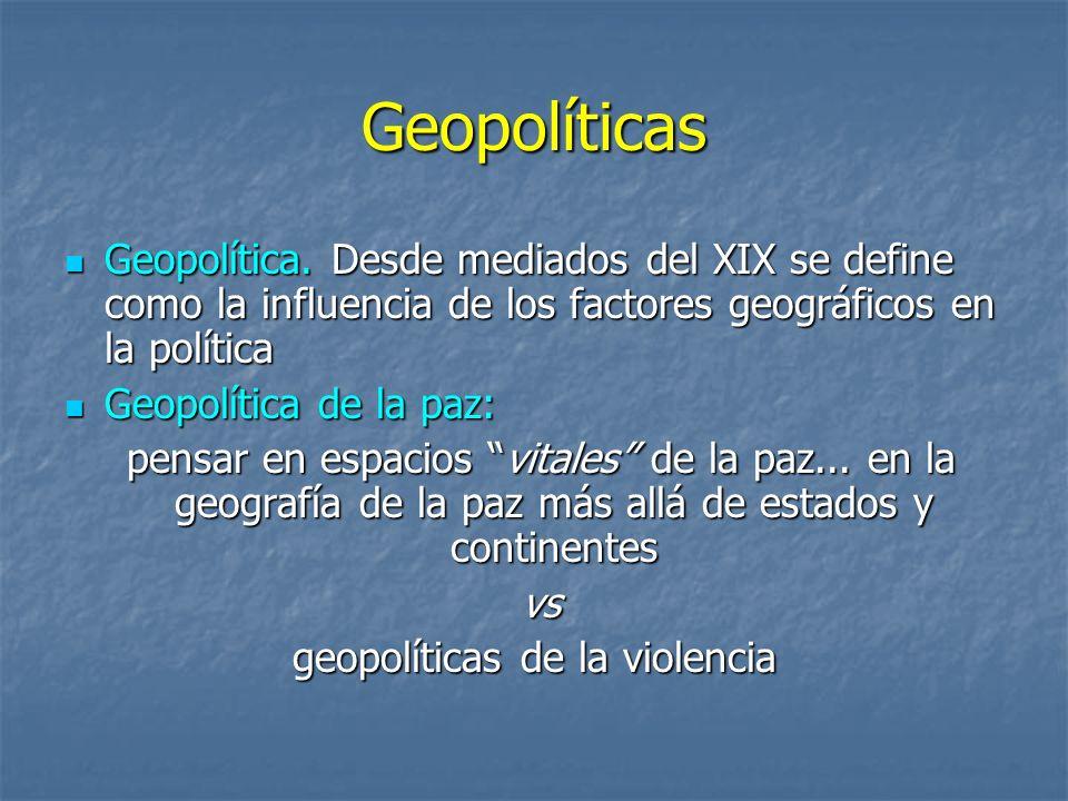 Geopolíticas Geopolítica. Desde mediados del XIX se define como la influencia de los factores geográficos en la política Geopolítica. Desde mediados d