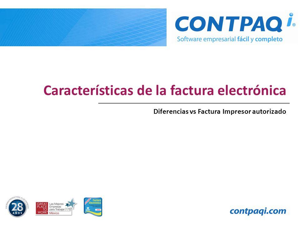 Características de la factura electrónica Diferencias vs Factura Impresor autorizado