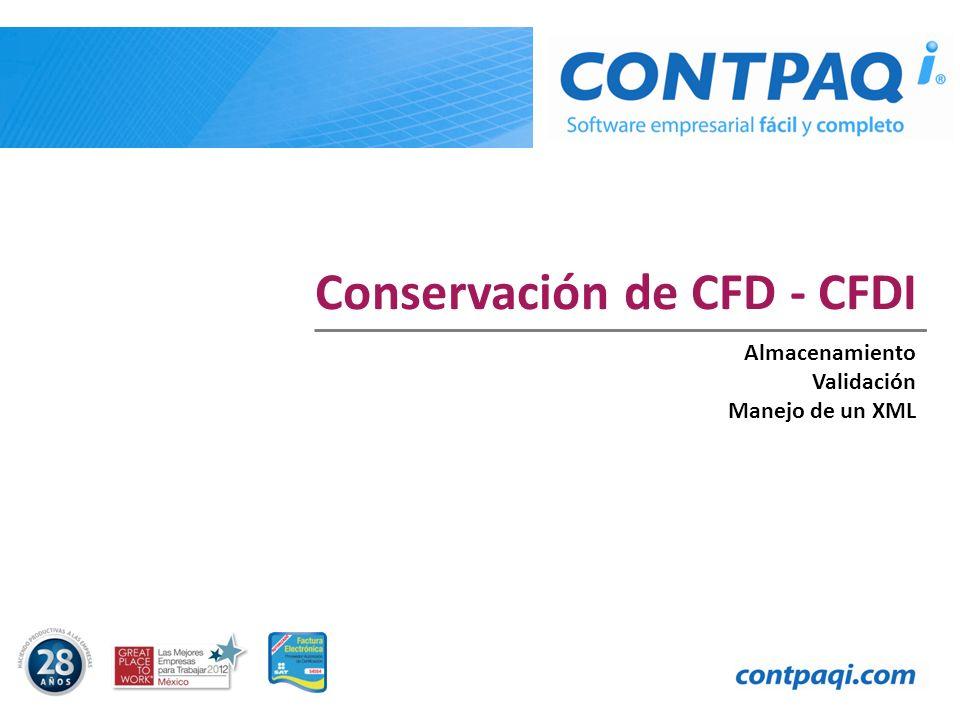 Conservación de CFD - CFDI Almacenamiento Validación Manejo de un XML