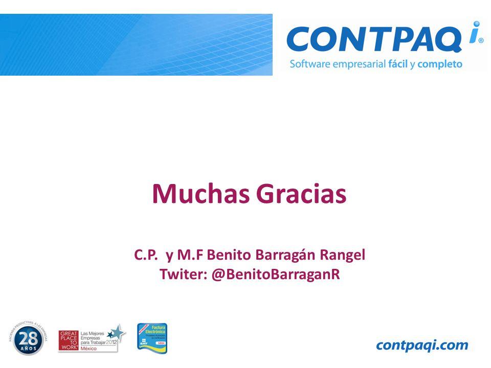 Muchas Gracias C.P. y M.F Benito Barragán Rangel Twiter: @BenitoBarraganR