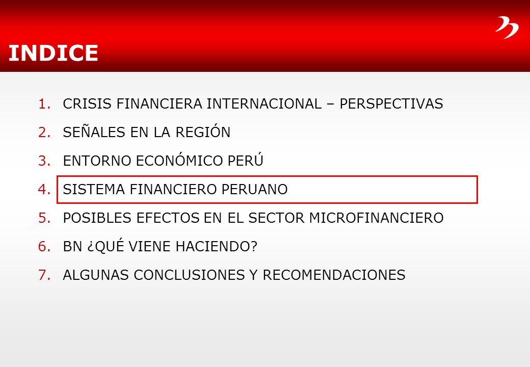 INDICE 1.CRISIS FINANCIERA INTERNACIONAL – PERSPECTIVAS 2.SEÑALES EN LA REGIÓN 3.ENTORNO ECONÓMICO PERÚ 4.SISTEMA FINANCIERO PERUANO 5.POSIBLES EFECTO