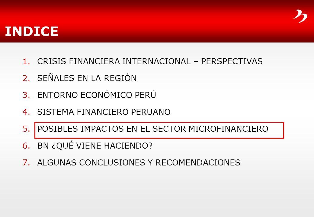 INDICE 1.CRISIS FINANCIERA INTERNACIONAL – PERSPECTIVAS 2.SEÑALES EN LA REGIÓN 3.ENTORNO ECONÓMICO PERÚ 4.SISTEMA FINANCIERO PERUANO 5.POSIBLES IMPACT