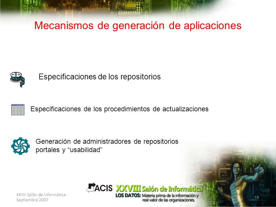 XXVII Salón de Informática - Septiembre'2007 16 Mecanismos de generación de aplicaciones Especificaciones de los procedimientos de actualizaciones Gen
