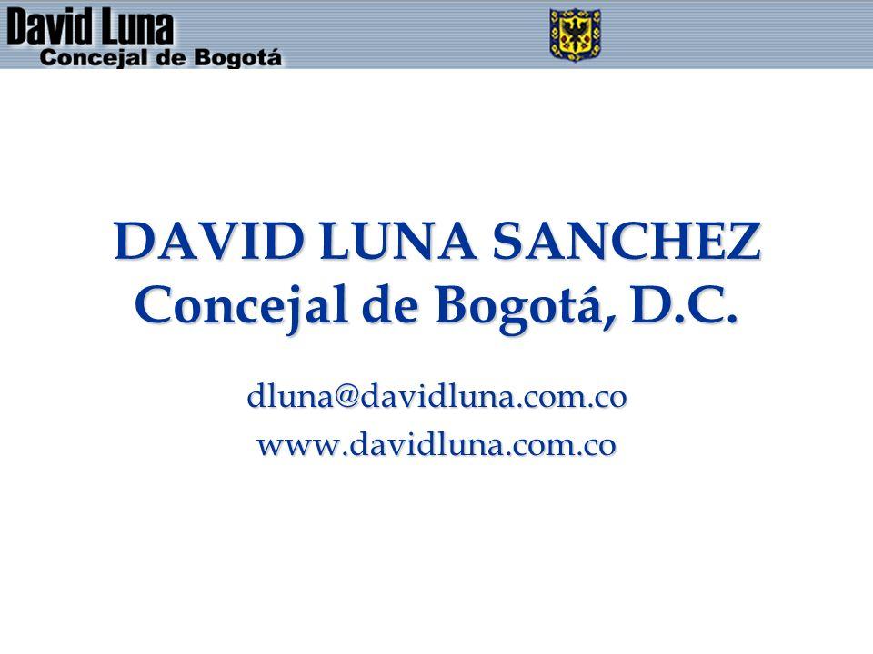 DAVID LUNA SANCHEZ Concejal de Bogotá, D.C. dluna@davidluna.com.cowww.davidluna.com.co