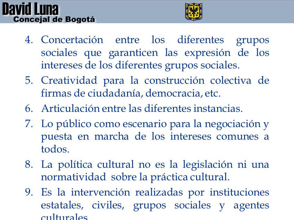 4.Concertación entre los diferentes grupos sociales que garanticen las expresión de los intereses de los diferentes grupos sociales. 5.Creatividad par