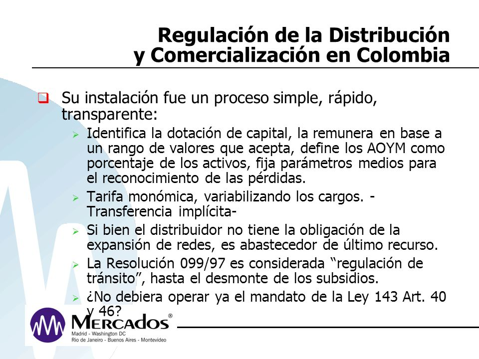 Regulación de la Distribución y Comercialización en Colombia Su instalación fue un proceso simple, rápido, transparente: Identifica la dotación de cap