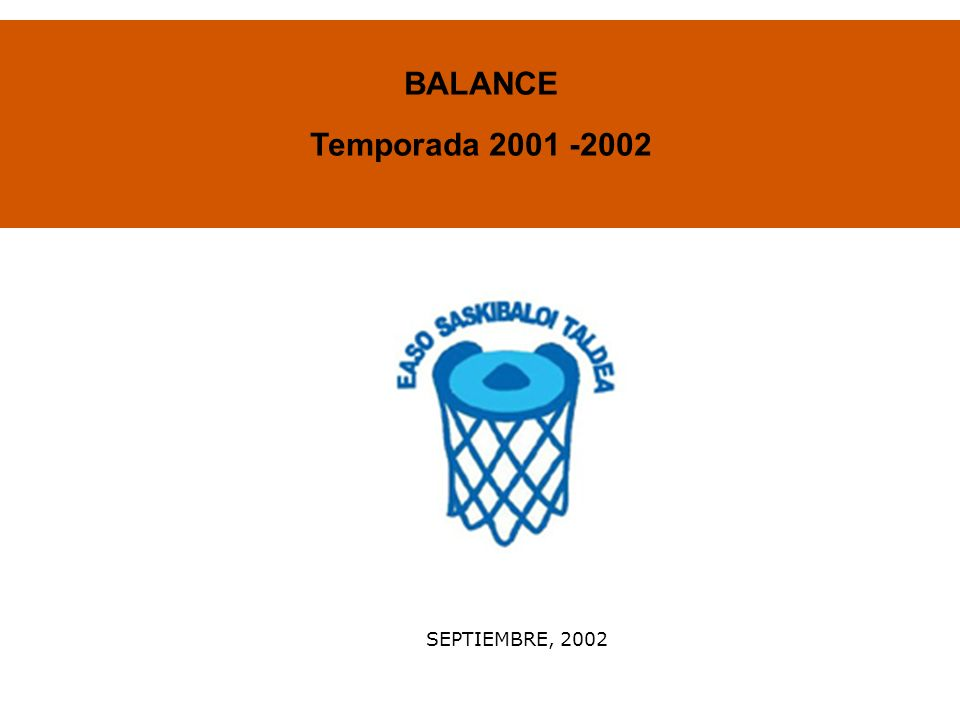 SEPTIEMBRE, 2002 BALANCE Temporada 2001 -2002