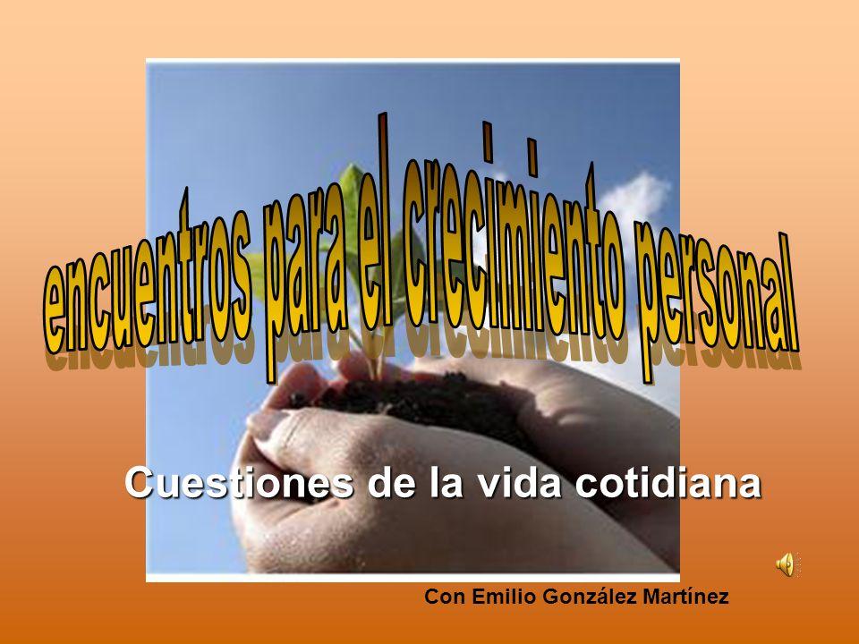 Cuestiones de la vida cotidiana Con Emilio González Martínez