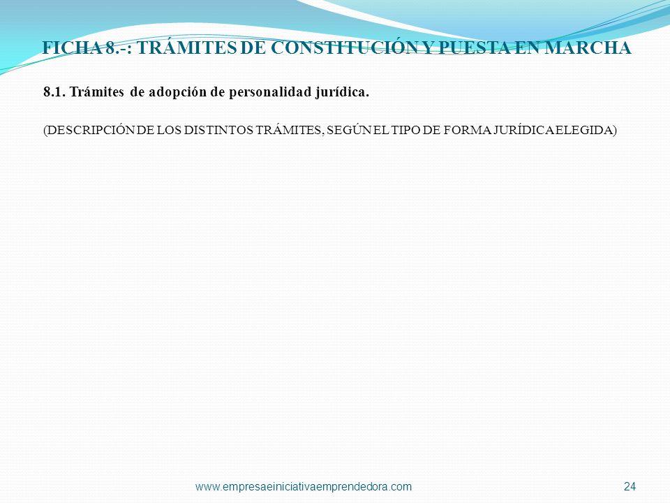 FICHA 8.-: TRÁMITES DE CONSTITUCIÓN Y PUESTA EN MARCHA 8.1. Trámites de adopción de personalidad jurídica. (DESCRIPCIÓN DE LOS DISTINTOS TRÁMITES, SEG