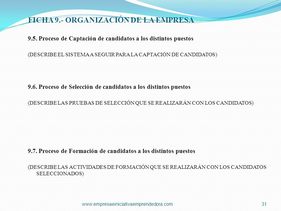 www.empresaeiniciativaemprendedora.com31 9.5. Proceso de Captación de candidatos a los distintos puestos (DESCRIBE EL SISTEMA A SEGUIR PARA LA CAPTACI